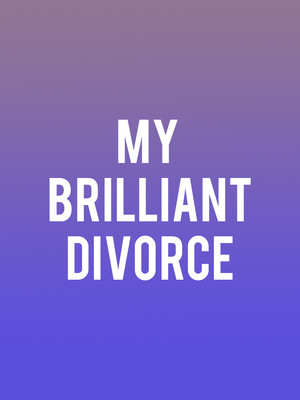 My Brilliant Divorce at New Ohio Theatre