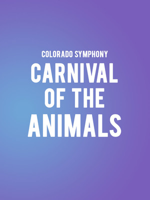 Colorado Symphony Carnival of The Animals, Boettcher Concert Hall, Denver