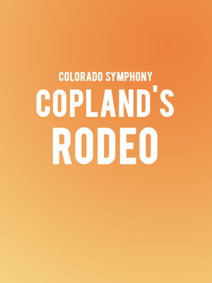 Colorado Symphony - Copland's Rodeo at Boettcher Concert Hall