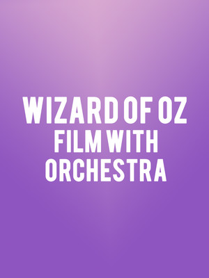 Wizard of Oz - Film with Orchestra Poster
