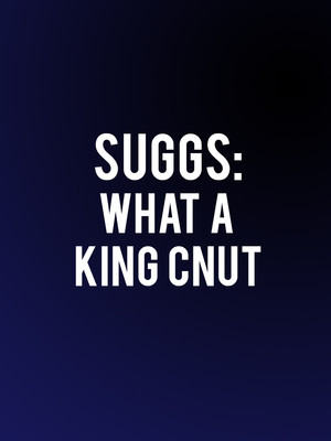 Suggs: What a King Cnut Poster