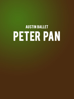 Ballet Austin - Peter Pan at Dell Hall