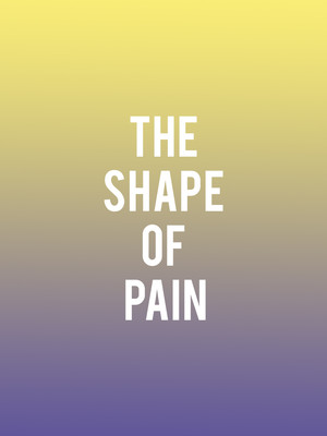 The Shape of The Pain Poster