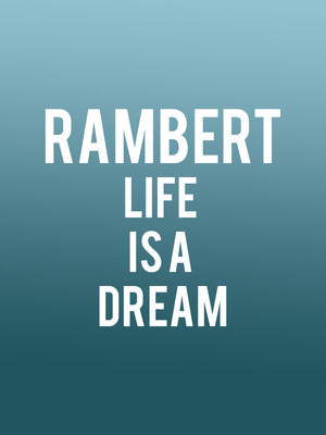 Rambert Life is a Dream, Sadlers Wells Theatre, London