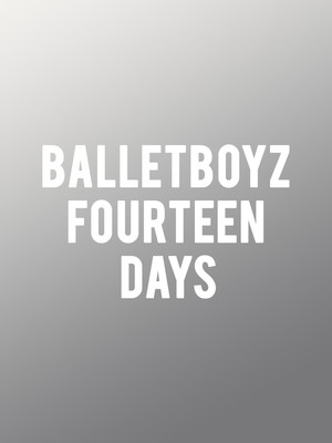 BalletBoyz Fourteen Days, Sadlers Wells Theatre, London