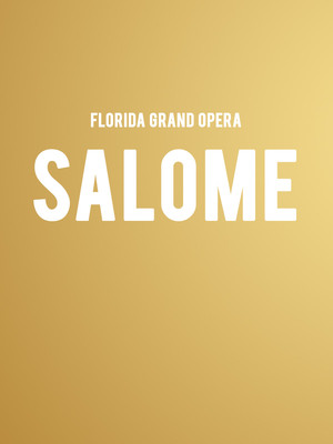 Florida Grand Opera Salome, Ziff Opera House, Miami