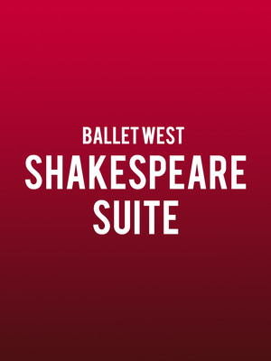 Ballet West - Shakespeare Suite Poster