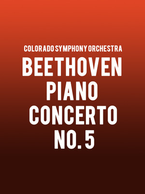 Colorado Symphony Orchestra - Beethoven Piano Concerto No. 5 at Boettcher Concert Hall