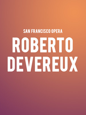 San Francisco Opera - Roberto Devereux Poster