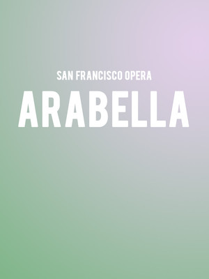 San Francisco Opera Arabella, War Memorial Opera House, San Francisco