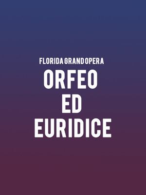 Florida Grand Opera - Orfeo ed Euridice at Au-Rene Theater