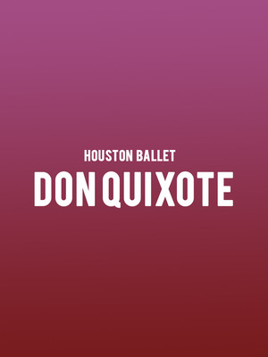 Houston Ballet - Don Quixote Poster