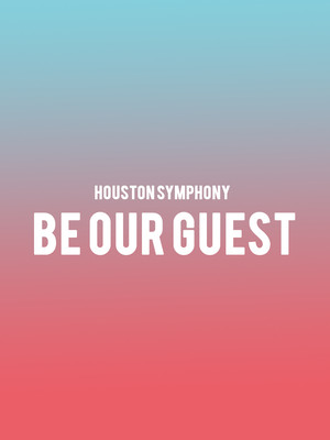 Houston Symphony - Be Our Guest Poster