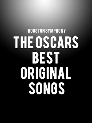 Houston Symphony - The Oscars Best Original Songs at Jones Hall for the Performing Arts