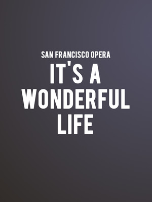 San Francisco Opera Its A Wonderful Life, War Memorial Opera House, San Francisco