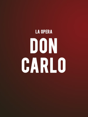 LA Opera - Don Carlo at Dorothy Chandler Pavilion