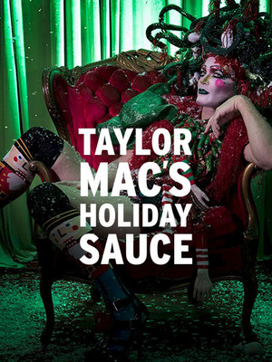 Taylor Mac's Holiday Sauce Poster