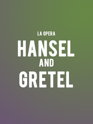 LA Opera - Hansel and Gretel Poster