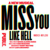 Miss You Like Hell, Newman Theater, New York