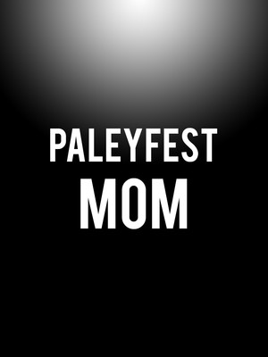 Paleyfest - Mom Poster