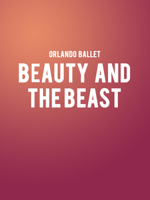 Orlando Ballet - Beauty and the Beast Poster