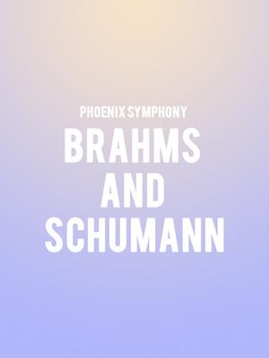 Phoenix Symphony - Brahms and Schumann Poster