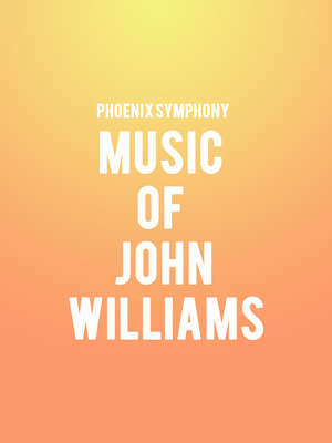Phoenix Symphony Music of John Williams, Phoenix Symphony Hall, Phoenix
