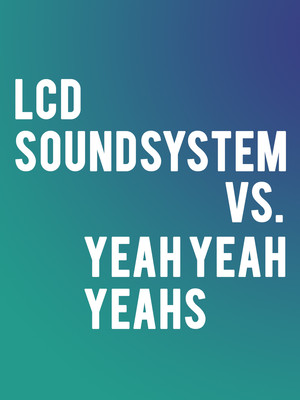 LCD Soundsystem and Yeah Yeah Yeahs Poster