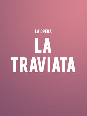 LA Opera - La Traviata at Dorothy Chandler Pavilion