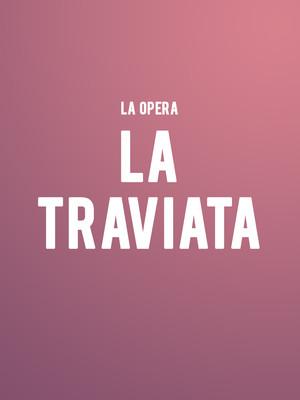 LA Opera La Traviata, Dorothy Chandler Pavilion, Los Angeles