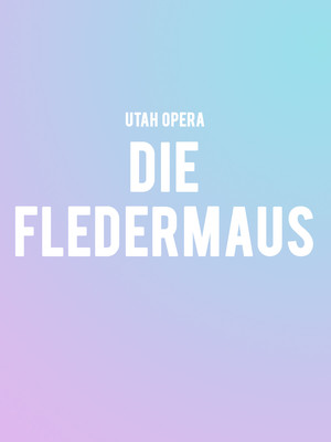 Utah Opera Die Fledermaus, Capitol Theatre, Salt Lake City