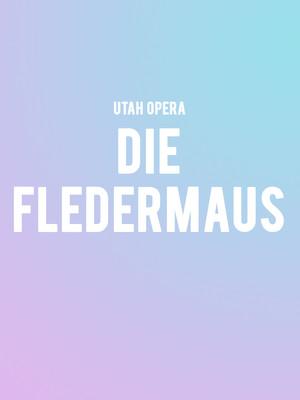 Utah Opera - Die Fledermaus at Capitol Theatre