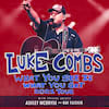 Luke Combs, Mechanics Bank Arena, Bakersfield