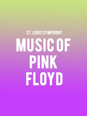 St. Louis Symphony - Music of Pink Floyd at Powell Symphony Hall