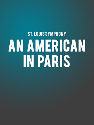 St. Louis Symphony - An American in Paris Poster