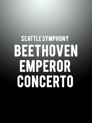 Seattle Symphony - Beethoven Emperor Concerto Poster