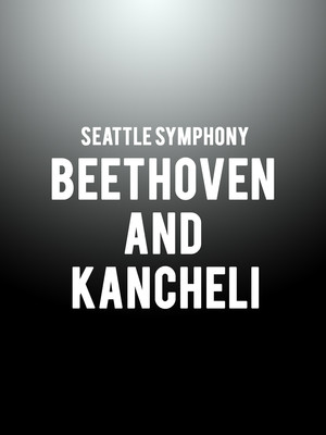 Seattle Symphony - Beethoven and Kancheli Poster