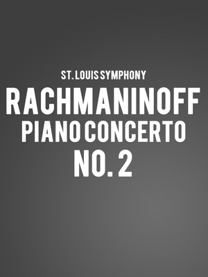 St. Louis Symphony - Rachmaninoff Piano Concerto No. 2 Poster