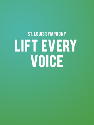 St. Louis Symphony - Lift Every Voice Poster