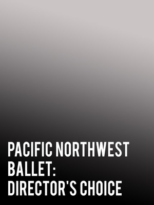 Pacific Northwest Ballet - Director's Choice Poster