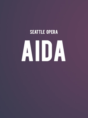 Seattle Opera - Aida Poster