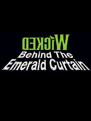 Wicked - Behind the Emerald Curtain Poster