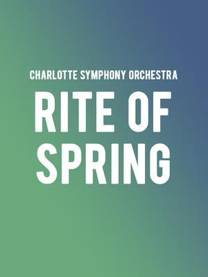 Charlotte Symphony Orchestra - Rite of Spring Poster