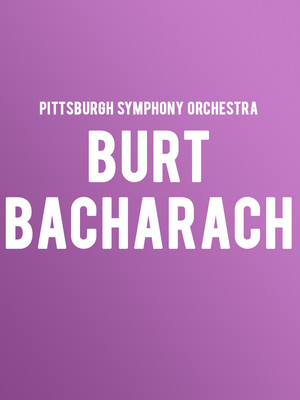 Pittsburgh Symphony Orchestra - Burt Bacharach at Heinz Hall