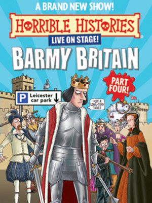 Horrible Histories - Barmy Britain Part Four! at Apollo Theatre