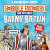 Horrible Histories Barmy Britain Part Four, Apollo Theatre, London