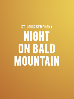 St. Louis Symphony - Night on Bald Mountain Poster