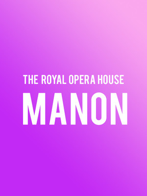 Manon, Royal Opera House, London