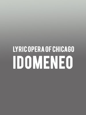 Lyric Opera of Chicago - Idomeneo Poster