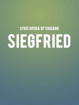 Lyric Opera of Chicago - Siegfried Poster